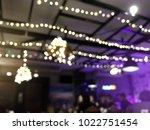 blurred image of ceiling light... | Shutterstock . vector #1022751454