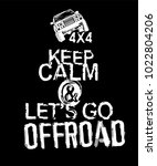 Keep Calm And Lets Go Offroad....