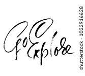 go explore. hand written...   Shutterstock .eps vector #1022916628
