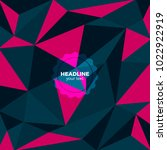 abstract polygonal background ... | Shutterstock .eps vector #1022922919