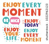 enjoy every moment  your life ... | Shutterstock .eps vector #1022962123