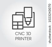 cnc 3d printer line icon.... | Shutterstock .eps vector #1023243070