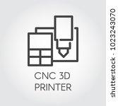 cnc 3d printer line icon.... | Shutterstock .eps vector #1023243070