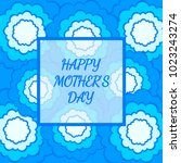 mother's day greeting card with ... | Shutterstock .eps vector #1023243274
