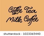 coffee tea milk set. brush pen... | Shutterstock .eps vector #1023365440