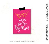 we are better together.... | Shutterstock .eps vector #1023376936