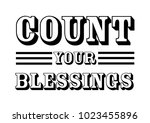 hand lettering count your... | Shutterstock .eps vector #1023455896