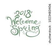 welcome spring 2018.... | Shutterstock .eps vector #1023483406
