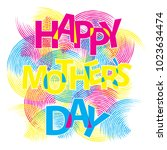 happy mother's day. phrase with ... | Shutterstock .eps vector #1023634474