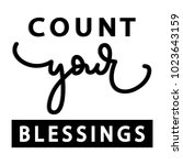 hand lettering count your... | Shutterstock .eps vector #1023643159