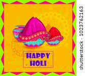 happy holi festival of colors... | Shutterstock .eps vector #1023762163