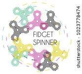 hand fidget spinner. stock...   Shutterstock .eps vector #1023778474