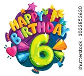 happy birthday six years.... | Shutterstock .eps vector #1023853630