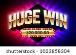huge win banner for lottery or... | Shutterstock .eps vector #1023858304