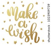 make a wish. lettering phrase... | Shutterstock .eps vector #1023909739