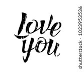 letters calligraphy  love you ... | Shutterstock .eps vector #1023953536
