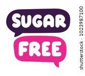 sugar free. vector hand drawn... | Shutterstock .eps vector #1023987100