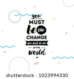 you must be the change you wish ... | Shutterstock .eps vector #1023994330