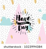 have a nice day. inspirational... | Shutterstock .eps vector #1023994384