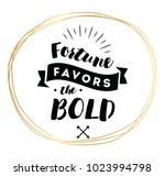 fortune favors the bold.... | Shutterstock .eps vector #1023994798