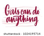 girls can do anything... | Shutterstock .eps vector #1024195714