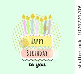 happy birthday card with cake... | Shutterstock .eps vector #1024224709