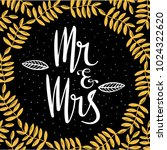mr and mrs sign . handwritten... | Shutterstock .eps vector #1024322620