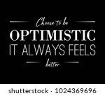 choose to be optimistic it... | Shutterstock .eps vector #1024369696
