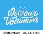 we love our volunteers. | Shutterstock .eps vector #1024371250