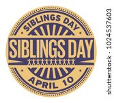 siblings day  april 10  rubber... | Shutterstock .eps vector #1024537603