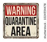 quarantine area vintage rusty... | Shutterstock .eps vector #1024554478