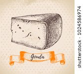 hand drawn sketch gouda cheese... | Shutterstock .eps vector #1024586974