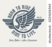 born to ride   ride to live  ... | Shutterstock .eps vector #1024606564