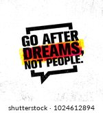 go after dreams  not people.... | Shutterstock .eps vector #1024612894