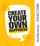 create your own happiness.... | Shutterstock .eps vector #1024672288