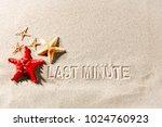 last minute and summer... | Shutterstock . vector #1024760923
