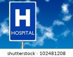 Hospital Board Traffic Sign...