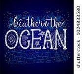 breathe in the ocean. handdrawn ... | Shutterstock .eps vector #1024833580