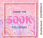 500k followers thank you square ... | Shutterstock .eps vector #1024850614