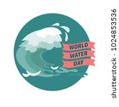 world water day concept. ... | Shutterstock .eps vector #1024853536