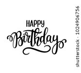 happy birthday vector lettering ... | Shutterstock .eps vector #1024906756
