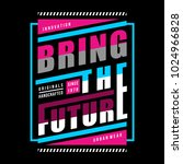 bring the future typography t... | Shutterstock .eps vector #1024966828