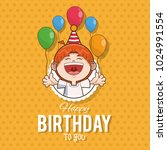 kid happy birthday card cartoon   Shutterstock .eps vector #1024991554