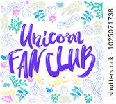 unicorn fan club lettering   Shutterstock .eps vector #1025071738