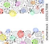 easter frame with easter eggs... | Shutterstock .eps vector #1025117008