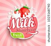 logo  label of fresh strawberry ... | Shutterstock .eps vector #1025168740