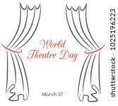 world theatre day. vector... | Shutterstock .eps vector #1025196223