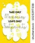 take only memories leave only...   Shutterstock .eps vector #1025297338