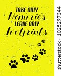 take only memories leave only...   Shutterstock .eps vector #1025297344
