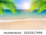 beautiful beach on a background ... | Shutterstock . vector #1025317498